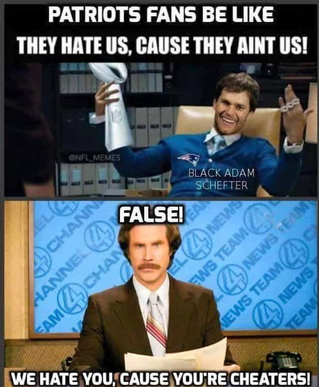 You Stay Classy, Pats Fa... is listed (or ranked) 2 on the list Memes To Express Why Patriots Fans Are The Worst