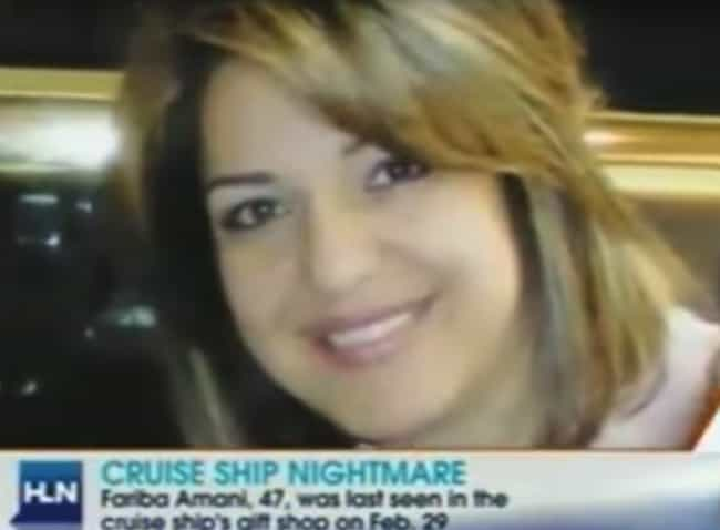 Fariba Amani Disappeared While... is listed (or ranked) 4 on the list People Who Mysteriously Vanished From Cruise Ships