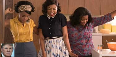 Hidden Figures: My African-Ame is listed (or ranked) 2 on the list Donald Trump's Least Favorite Films