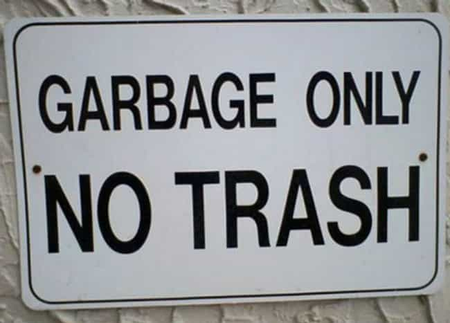 This Sign Is Trashed is listed (or ranked) 4 on the list 28 Confusing Signs That Need To Make Up Their Mind Already