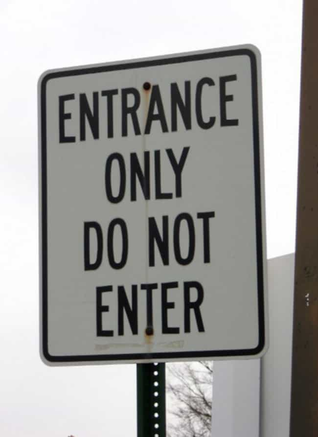 Entrancing Entrance Sign is listed (or ranked) 2 on the list 28 Confusing Signs That Need To Make Up Their Mind Already