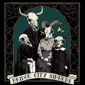 The Bridge City Sinners is listed (or ranked) 4 on the list The Best Gypsy Punk Bands