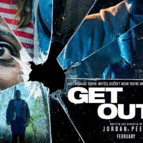 Get Out is listed (or ranked) 7 on the list The Best Horror Movies About Evil Doctors and Surgeons
