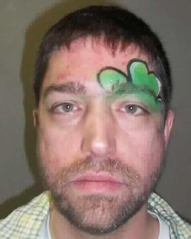 Someone Was Having A Gre... is listed (or ranked) 4 on the list 22 St. Patrick's Day Mugshots That Were Anything But Lucky