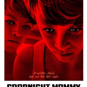 Goodnight Mommy is listed (or ranked) 4 on the list The Scariest Horror Movies With Twins