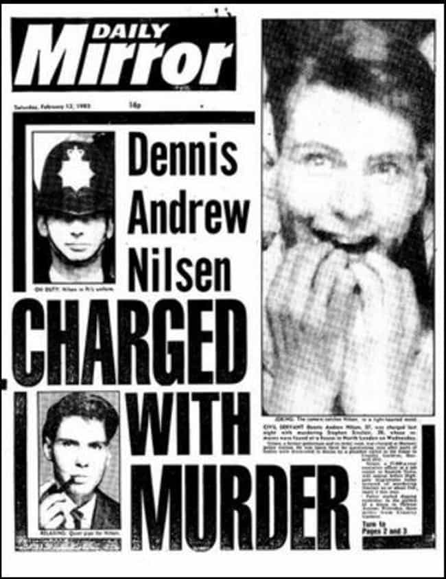 He Killed Between 12 and 15 Pe... is listed (or ranked) 1 on the list The Worst Things Necrophiliac Serial Killer Dennis Nilsen Did To His Victims