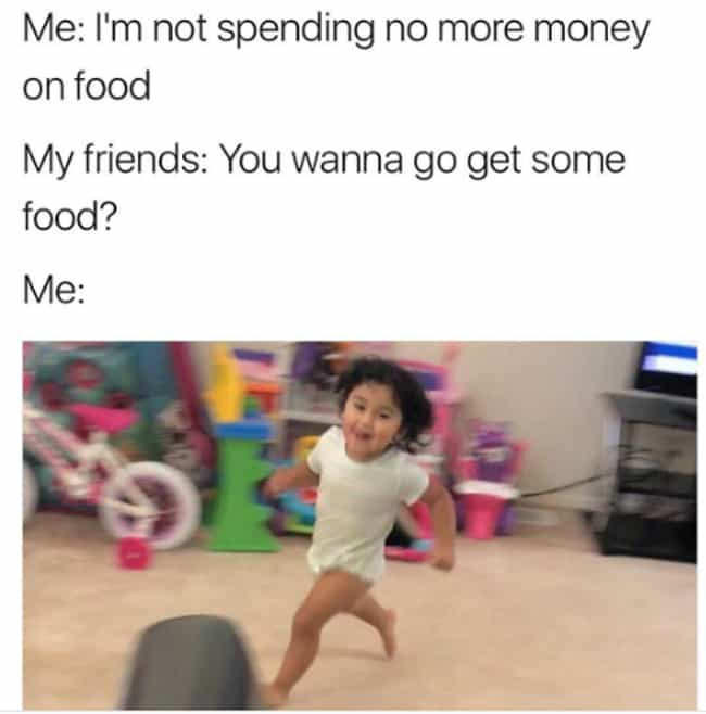 Let Yourself Run Free is listed (or ranked) 2 on the list 27 Funny Memes About Being Bad With Money