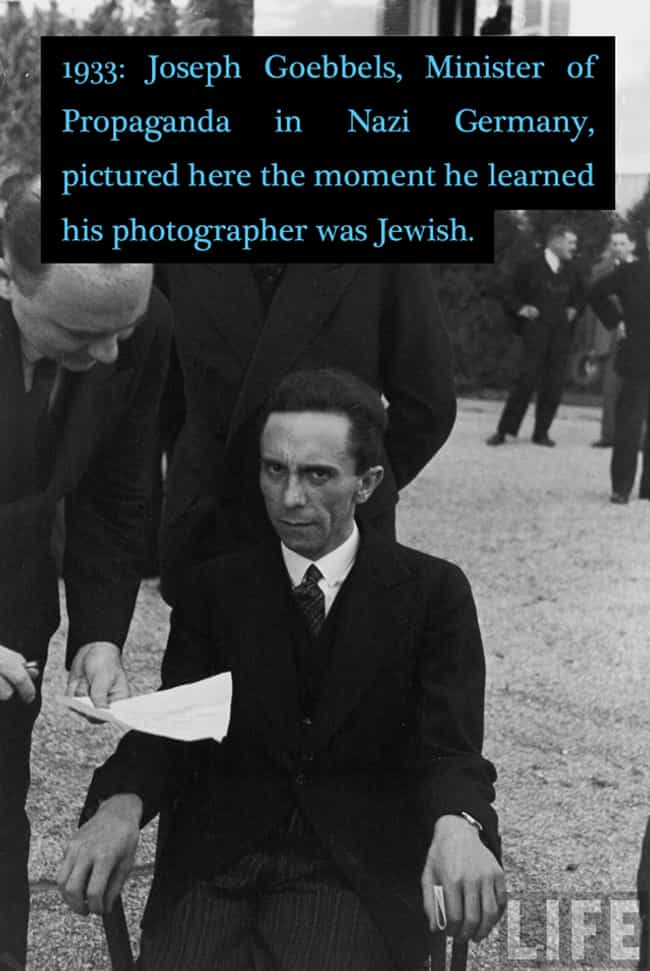 1933: Joseph Goebbels Photogra... is listed (or ranked) 2 on the list Photos Of Horrible People From History Being Their Horrible Selves