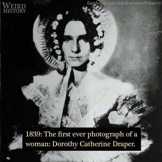 1839: Dorothy Catherine ... is listed (or ranked) 3 on the list 17 Rare Photos of Unique Women Throughout History