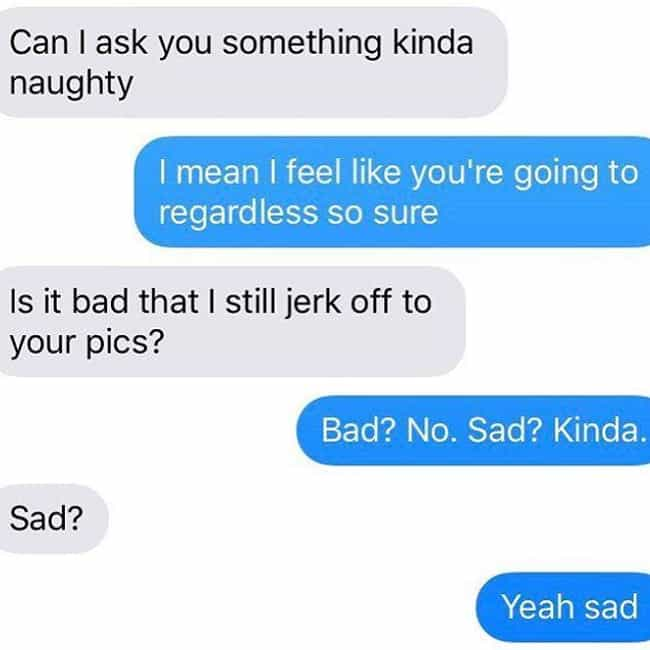 Sadness Can't Be Beat is listed (or ranked) 3 on the list 28 Sad, Yet Hilarious Desperate Texts From Exes