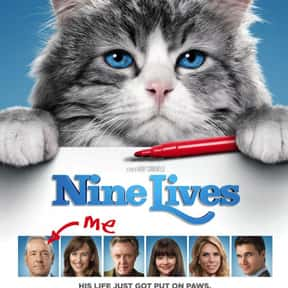 Nine Lives is listed (or ranked) 8 on the list The Funniest Movies About Animals