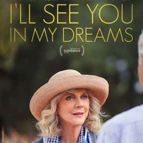 I'll See You in My Dreams is listed (or ranked) 16 on the list Great Movies About Old Ladies