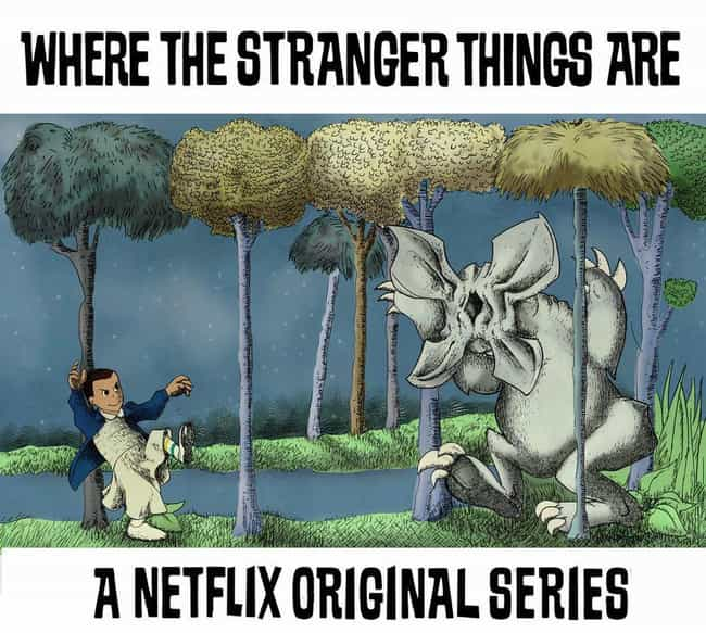 Where The Stranger Things Are is listed (or ranked) 2 on the list 28 Brilliant Stranger Things Mashup Art Masterpieces