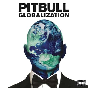 Globalization is listed (or ranked) 2 on the list The Best Pitbull Albums of All-Time