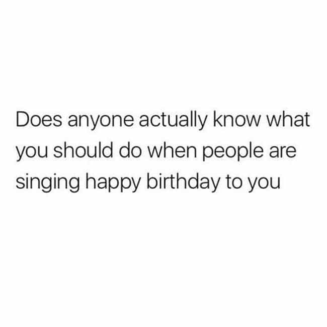 Crappy Birthday To You..... is listed (or ranked) 3 on the list Memes All Socially Awkward People Understand Too Well