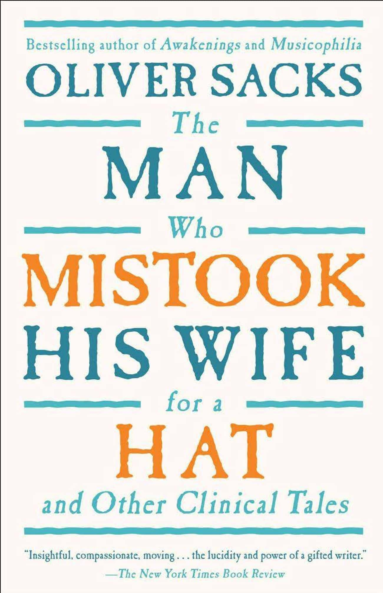 The Man Who Mistook His Wife F is listed (or ranked) 2 on the list 15 Bizarre Psychological Cases From History That Left Scientists Speechless