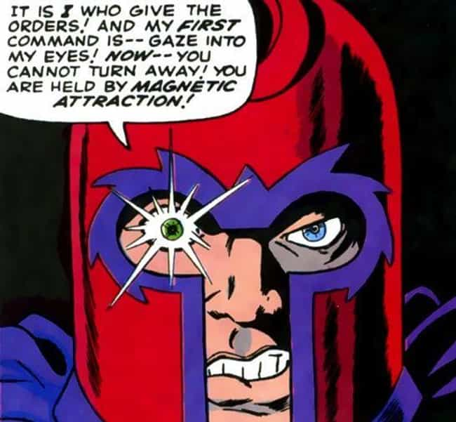 Magneto Can Control Minds With... is listed (or ranked) 3 on the list 14 Weird Superpowers You Didn't Realize These Heroes Had