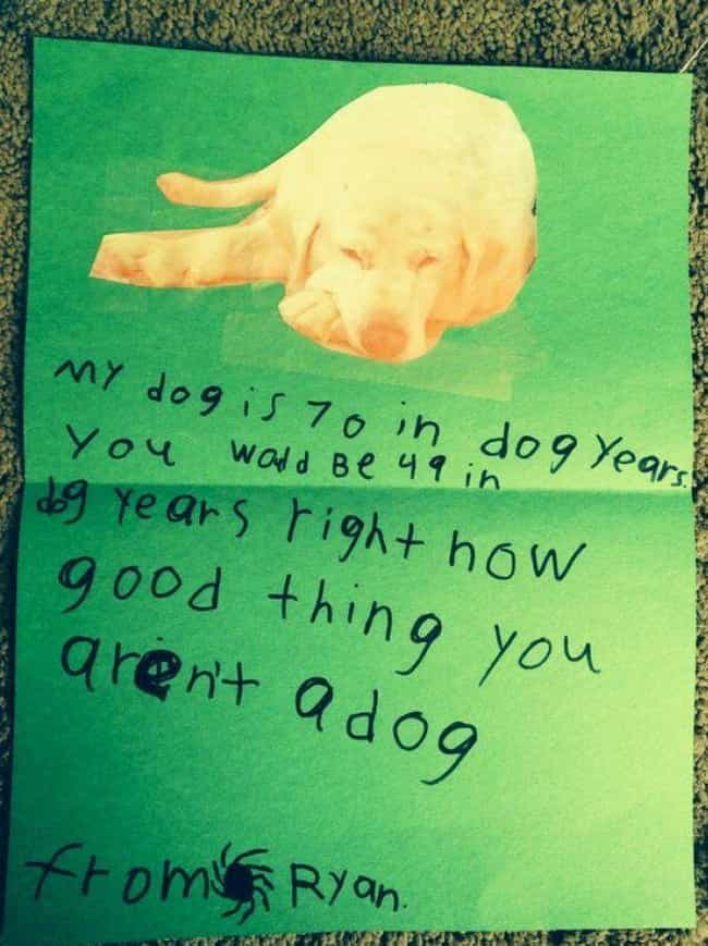 Dog Days Are Over is listed (or ranked) 4 on the list Funny Kids' Cards Drawn For Adults
