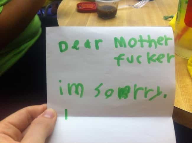 Mother Of All Apologies is listed (or ranked) 4 on the list Notes From Kids Who Are Sorry They're Not Sorry