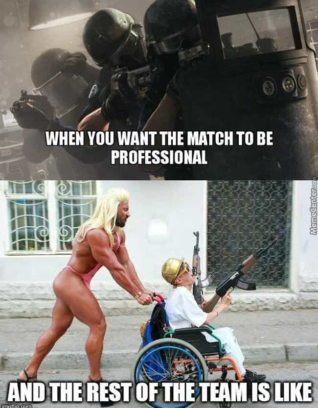 Professionalism Is Key ... is listed (or ranked) 4 on the list 25 Of The Funniest First Person Shooter Memes On The Internet