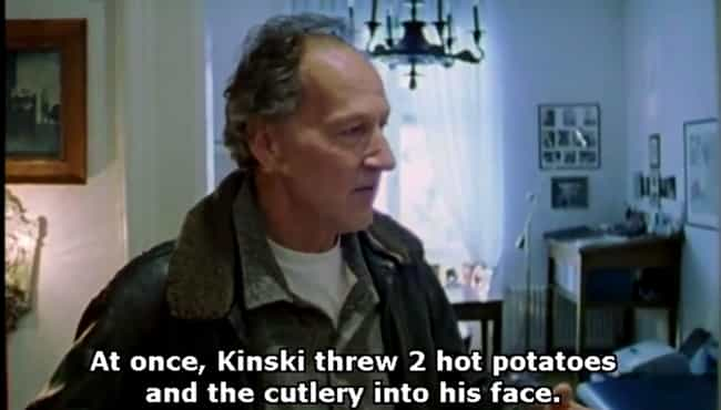 He Threw Potatoes And Cu... is listed (or ranked) 4 on the list Facts About Klaus Kinski, The Weirdest German Actor Of All Time