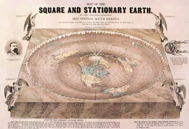 Ferguson Thought The Earth Was... is listed (or ranked) 3 on the list Insane Theories About The Shape Of The Earth People Actually Used To Believe