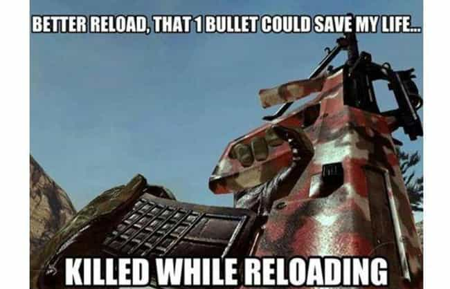 Reloading To Live is listed (or ranked) 3 on the list 25 Of The Funniest First Person Shooter Memes On The Internet