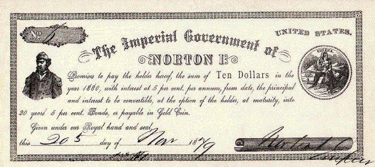 He Created His Own Currency is listed (or ranked) 3 on the list The Insane Saga of Joshua Abraham Norton, The 'Emperor' of the United States