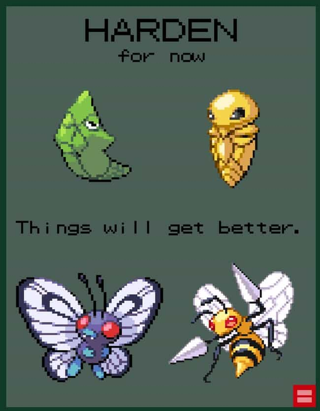 Harden For Now - Things Will G... is listed (or ranked) 3 on the list 24 Motivational Pokemon Posters That Inspire You To Evolve