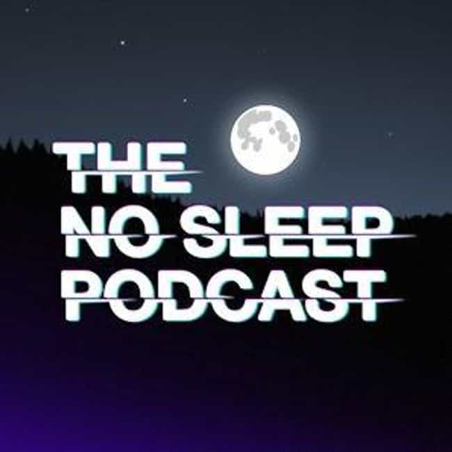The NoSleep Podcast Will Have ... is listed (or ranked) 2 on the list Horror And Supernatural Podcasts To Fill Your Ears With Terror