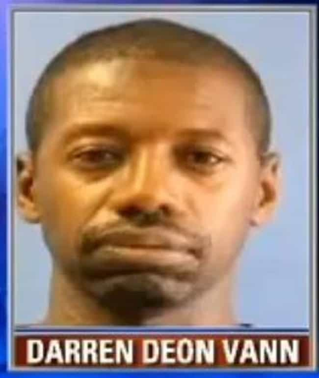 He Strangled Afrikka Har... is listed (or ranked) 1 on the list The Story Of Darren Deon Vann: The Serial Killer Who Made Abandoned Houses His Murder Playground