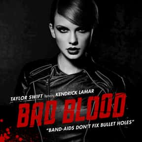 Bad Blood is listed (or ranked) 4 on the list The Best Songs About Hate