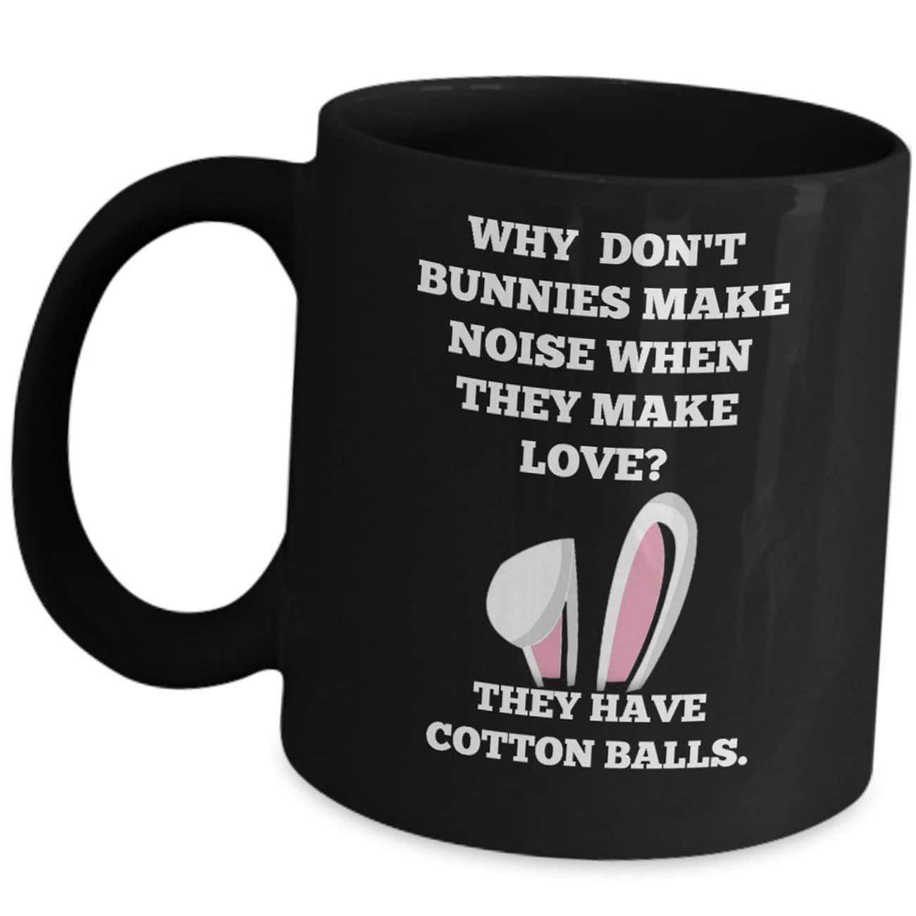 Very Bunny Joke is listed (or ranked) 1 on the list Dirty Mugs To Add A Little Humor To Your Day