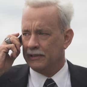 Chesley 'Sully' Sullenberger is listed (or ranked) 14 on the list The Greatest Characters Played by Tom Hanks, Ranked