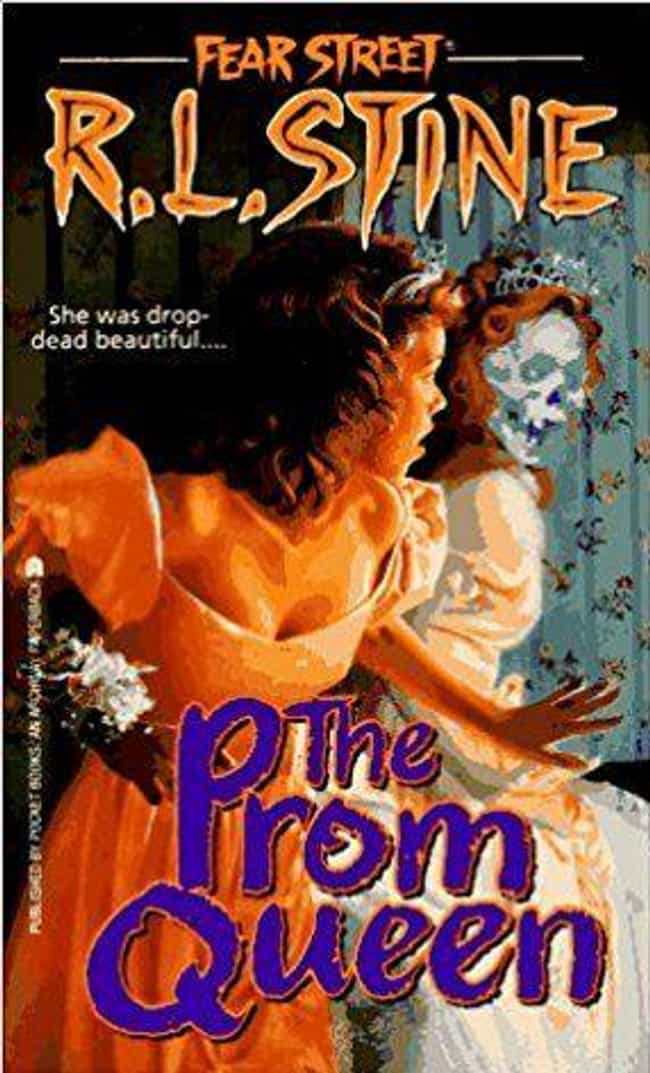 The Prom Queen is listed (or ranked) 1 on the list What's Your Favorite Scary Story? Revisiting R.L. Stine's Young Adult 'Fear Street' Books
