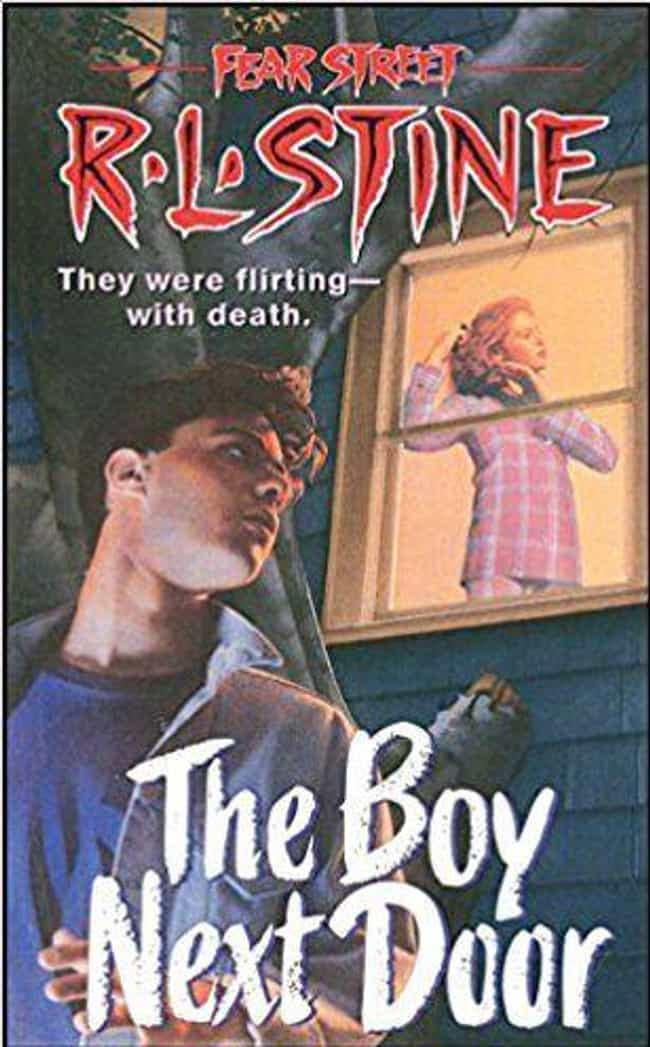 The Boy Next Door is listed (or ranked) 4 on the list What's Your Favorite Scary Story? Revisiting R.L. Stine's Young Adult 'Fear Street' Books