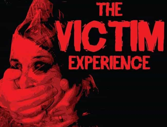 The 'Experience' Inclu... is listed (or ranked) 1 on the list The Victim Experience: A Horror Attraction Where You're Kidnapped, Tortured, And Terrorized