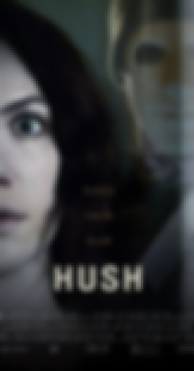 'Hush' Proves A Movie ... is listed (or ranked) 1 on the list These Are 31 Damn Fine Horror Movies You Can Watch On Netflix - One For Every Day Of October