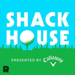 ShackHouse is listed (or ranked) 5 on the list The Best Golf Podcasts
