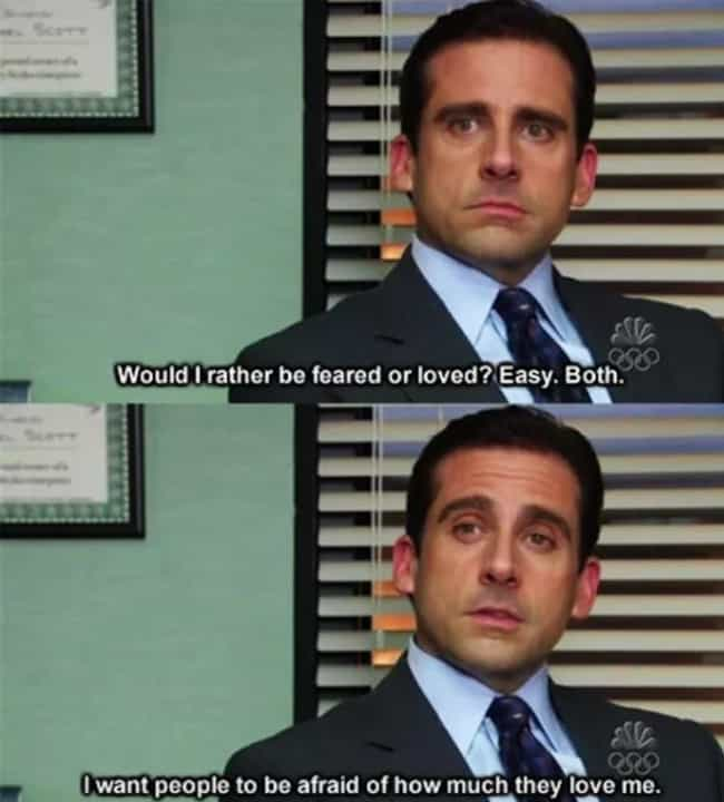 To Be Loved Or To Be Feared? is listed (or ranked) 2 on the list The Face-Palmiest Michael Scott Dating Moments And Advice From The Office