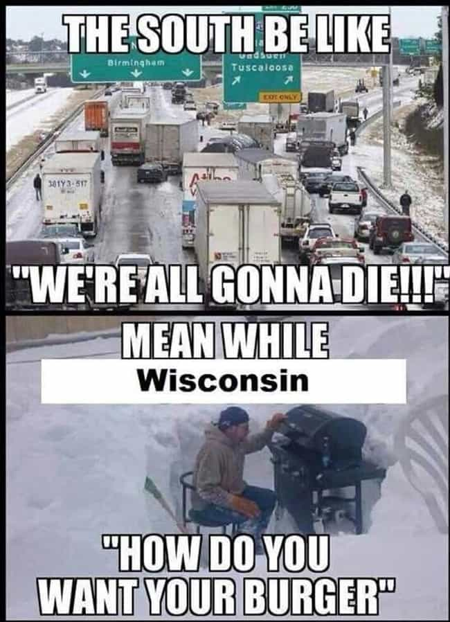 It's All Good In Wisconsin is listed (or ranked) 3 on the list Hilarious Photos That Perfectly Describe Every American State