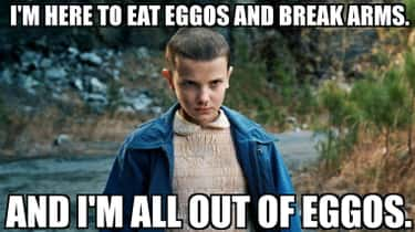 Eleven Means Business is listed (or ranked) 2 on the list Stranger Things Memes For Fans Who Like It Turned Up To Eleven