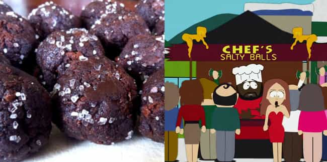 Chocolate Salty Balls Fr... is listed (or ranked) 7 on the list You Can Totally Make Your Favorite Tasty-Looking Cartoon Foods IRL