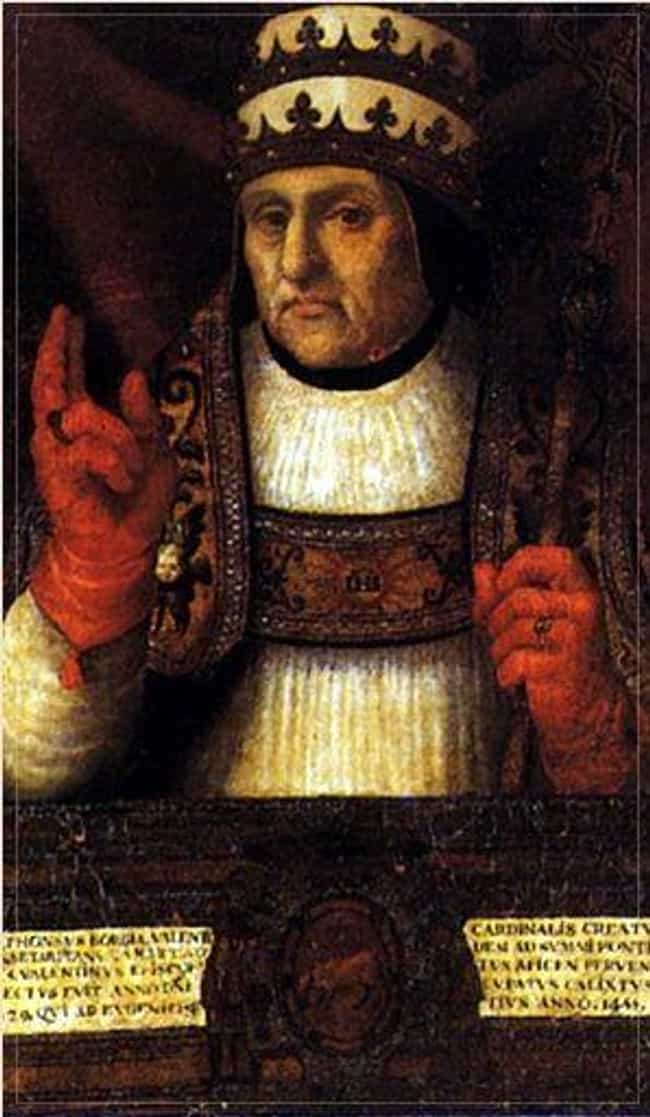 Pope Callixtus III Was The Sta... is listed (or ranked) 1 on the list Murder, Inbreeding, And Destroying The Catholic Church: The Sins Of History's Dirtiest Family