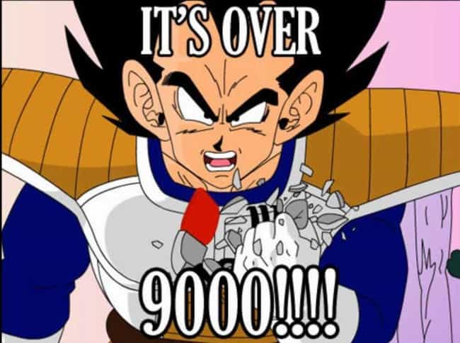 It's Over 9000! is listed (or ranked) 1 on the list The Most Popular Memes Within the Anime Community