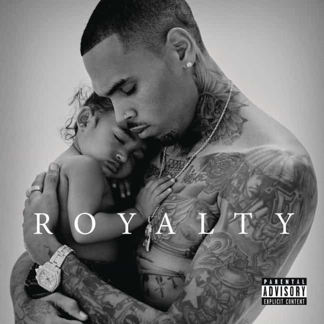 Royalty is listed (or ranked) 7 on the list The Best Chris Brown Albums of All Time