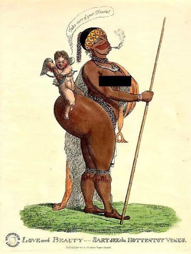 Baartman's Name Was Dism... is listed (or ranked) 1 on the list The Sad, Strange Life Of Sarah Baartman