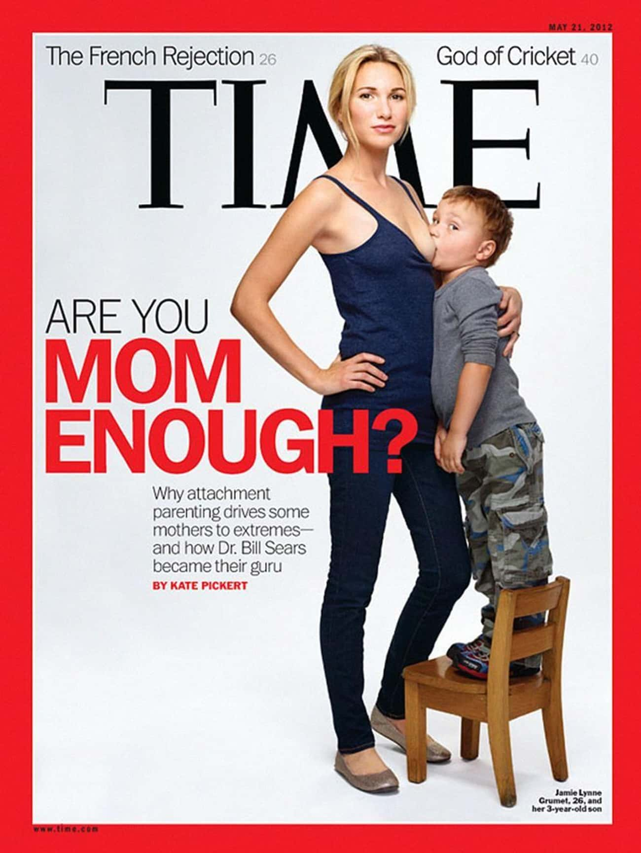 Are You Mom Enough?— Time, Ma is listed (or ranked) 3 on the list The Most Controversial Magazine Covers Of All Time