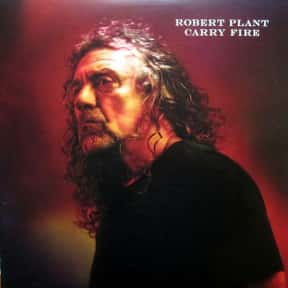 Carry Fire is listed (or ranked) 9 on the list The Best Robert Plant Albums of All Time