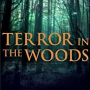 Terror in the Woods is listed (or ranked) 7 on the list The Best Cryptozoology TV Shows